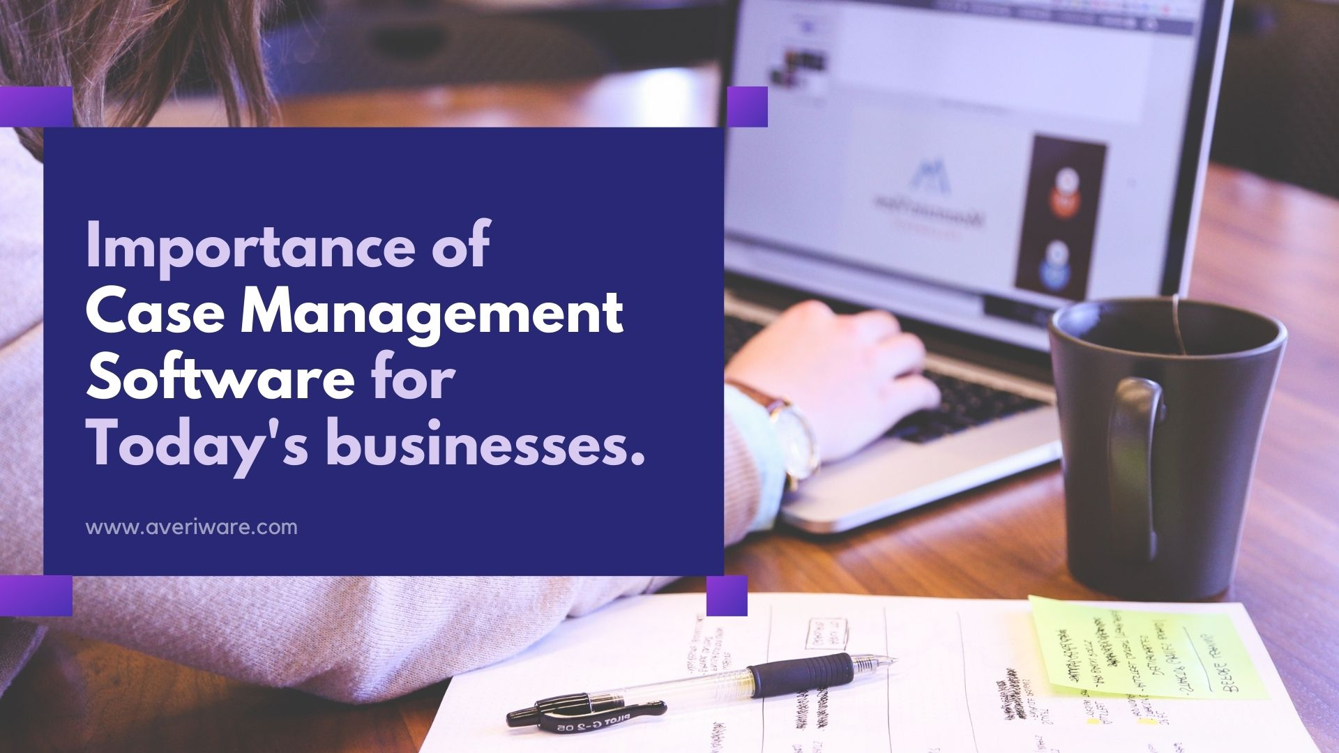 Importance of Case Management Software for Today's businesses.